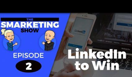 Smarketing Show - LinkedIn to Win